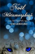 Noël Métamorphosé by S. Gerhard (2016, Paperback)