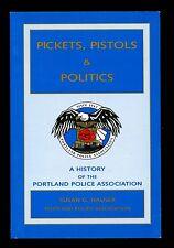 Pickets, pistols & politics: A history of the Portland Police Association Oregon