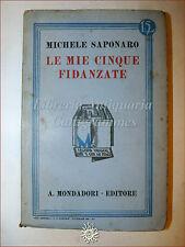 Michele Saponaro, LE MIE CINQUE FIDANZATE 1933 Libri Azzurri Mondadori Romanzo