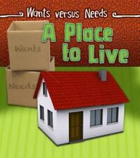 Wants vs Needs: A Place to Live by Linda Staniford (2015, Paperback)