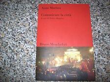 ANNA MARTINA-COMUNICARE LA CITTA'.IL CASO DI TORINO OLIMPICA-MONDADORI-1°E 2006