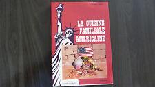 LA CUISINE FAMILIALE AMÉRICAINE / LOUISA JONES  / 1990