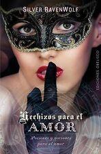 Hechizos para el amor (Spanish Edition) (Magia Y Ocultismo) by Silver RavenWolf