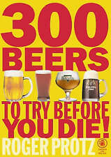 300 Beers to Try Before You Die, Protz, Roger | Paperback Book | Very Good | 978