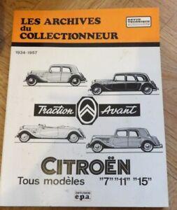"""Les archives du collectionneur :  CITROEN  """"7""""""""11""""""""15""""   1934-1957"""