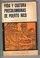 Labor Gomez Acevedo Vida Y Cultura Precolombinas De Puerto Rico Ballesteros Gaib