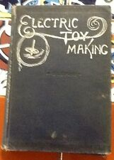 Electric Toy Making for Amateurs (1909, Hardcover)