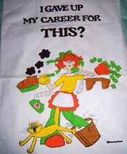 VTG CANNON DRAWING BOARD NOVELTY HOUSEWIFE TOWEL I GAVE UP MY CAREER FOR THIS?