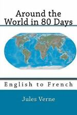Around the World in 80 Days : English to French by Nik Marcel and Jules Verne...