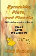 Egypt and Babylonia (Pyramids, Plato, and Planets) (Volume 2) by Fred Benham