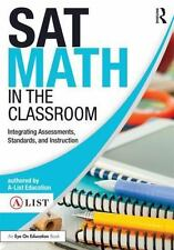 A-List SAT and ACT: SAT Math in the Classroom : Integrating Assessments,...