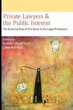 Private Lawyers and the Public Interest : The Evolving Role of Pro Bono in...