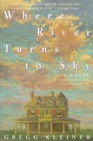 Where River Turns to Sky, Paperback by Kleiner, Gregg, Brand New, Free shipping
