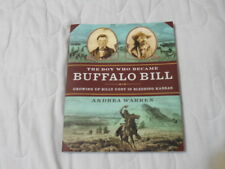 The Boy Who Became Buffalo Bill Growing up Billy Cody in Bleeding Kansas Signed!
