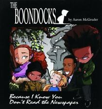 The Boondocks : Because I Know You Don't Read the Newspaper by Aaron McGruder...