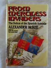From Merciless Invaders by Alexander McKee (Defeat of the Spanish Armada | HC/DJ