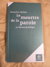 Le meurtre de la parole : L'épreuve du dialogue de Bellet Maurice