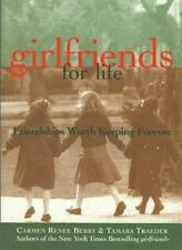 girlfriends for life: Friendships Worth Keeping Forever, Traeder, Tamara, Berry,