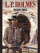 Desert Rails by Holmes, L. P.