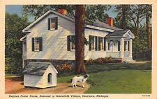 VTG POSTCARD GREENFIELD VILLAGE STEPHEN FOSTER HOUSE DOG Linen MICHIGAN / A31