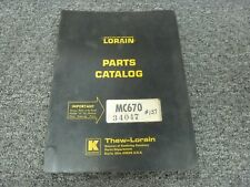 Thew Lorain MC670 MC-670 Lattice Boom Truck Crane Parts Catalog Manual