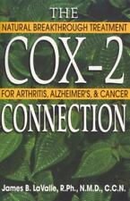 The Cox-2 Connection: Natural Breakthrough Treatments for Arthritis, Alzheimer's
