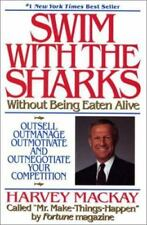Swim with the Sharks Without Being Eaten Alive: Outsell, Out-manage, SIGNED!