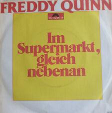 """7"""" 1977 MINT- FREDDY QUINN Im Supermarkt gleich nebenan"""