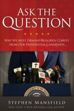 Ask the Question: Why We Must Demand Religious Clarity from Our Presidential Can