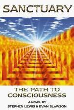 Sanctuary: The Path to Consciousness, Slawson Evan Lewis Stephen HB DJ