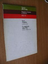 TEATRO ALLA SCALA STAGIONE 1972/73 PROGR. SUOR ANGELICA LA LEGGENDA DELLA PERI
