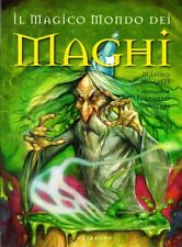 Maximo Morales - IL MAGICO MONDO DEI MAGHI - Illustrazioni di Fernando Molinari