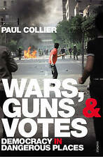 Wars, Guns and Votes: Democracy in Dangerous Places, Good Condition Book, Collie