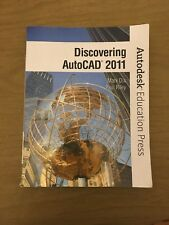 Discovering AutoCAD 2011 by Inc. Staff Autodesk, Mark Dix and Paul Riley (2010,