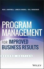 Program Management for Improved Business Results by Martinelli, Russ J., Waddel