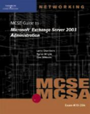 MCSE Guide to Microsoft Exchange Server 2003 Administration : Exam #70-284 by...