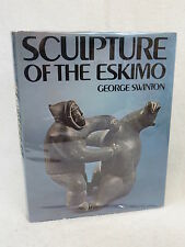 George Swinton  SCULPTURE OF THE ESKIMO New York Graphic Society 1972