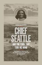 Chief Seattle and the Town That Took His Name: The Change of Worlds for the Nati