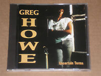 GREG HOWE - UNCERTAIN TERMS - CD COME NUOVO (MINT)