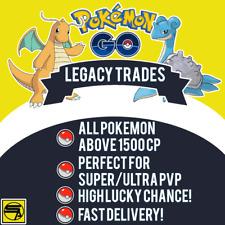 🔥Pokemon GO Legacy Trade ※ ABOVE 1500CP ※ SUPER/ULTRA PVP ※ ELITE ※ FAST🔥