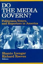 Do the Media Govern?: Politicians, Voters, and Rep