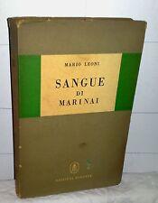 Leoni Mario  SANGUE DI MARINAI  I Edizione Febbraio 1954