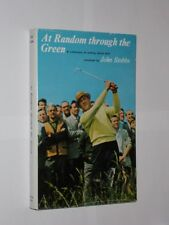At Random Through The Green A Collection Of Writing About Golf. John Stobbs 1966