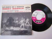 EP 45 T VINYL 4 TITRES , HARRY DIEWALD, LA FORCE DE L 'AMOUR . VG / EX LANGUETTE