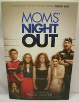 BRAND NEW MOMS' NIGHT OUT MOVIE NOVELIZATION BY TRICIA GOYER NOVEL / BOOK