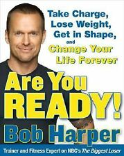 Are You Ready! : Take Charge, Lose Weight, Get in Shape, and Change Your Life F…