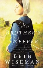 NEW Amish Romance! Her Brother's Keeper (Amish Secrets Series #1) - Beth Wiseman