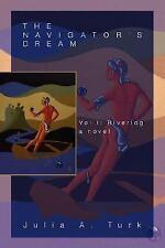 The Navigator's Dream : Vol I: Riverlog by Julia Turk (2006, Paperback)