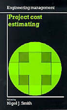 Project Cost Estimating (Engineering Management) by Nigel J. Smith