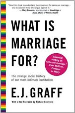 What Is Marriage For?: The Strange Social History of Our Most Intimate Instituti